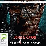 Tinker Tailor Soldier Spy (Abridged) | John le Carré