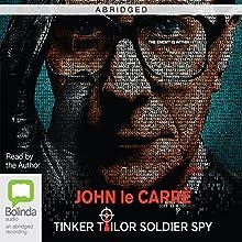 Tinker Tailor Soldier Spy (Abridged) Audiobook by John le Carré Narrated by John le Carré