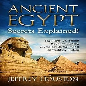 Ancient Egypt Secrets Explained! Audiobook