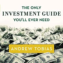 The Only Investment Guide You'll Ever Need Audiobook by Andrew Tobias Narrated by Mike Chamberlain