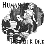Human Is | [Phillip K. Dick]