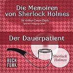 Der Dauerpatient (Die Abenteuer von Sherlock Holmes) | Arthur Conan Doyle