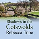 Shadows in the Cotswolds Audiobook by Rebecca Tope Narrated by Caroline Lennon