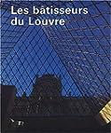 Les b�tisseurs du Louvre