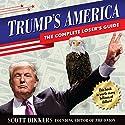 Trump's America: The Complete Loser's Guide Audiobook by Scott Dikkers Narrated by Scott Dikkers, Jen Spyra, Mike Kaminski, Miriam Millikin
