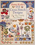 Donna Kooler's 555 Cross-Stitch Patterns for the Young at Heart (0806971886) by Kooler, Donna