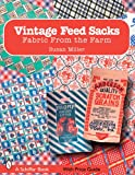 Vintage Feed Sacks: Fabric from the Farm (Schiffer Books) (0764326112) by Miller, Susan
