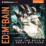 Give the Boys a Great Big Hand: An 87th Precinct Novel, Book 11 | Ed McBain