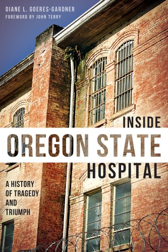 Inside Oregon State Hospital: A History Of Tragedy And Triumph