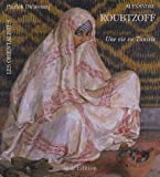 echange, troc P. Dubreucq - La Vie et l'Oeuvre d'Alexandre Roubtzoff