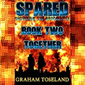 Together: Spared - Surviving the Apocalypse, Book Two | Graham Toseland