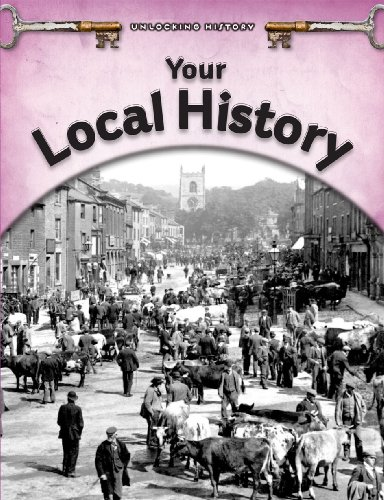 Your Local History (Unlocking History)