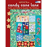 Candy Cane Lane: Quilts and More to Sweeten the Holidays ~ Melinda Bula