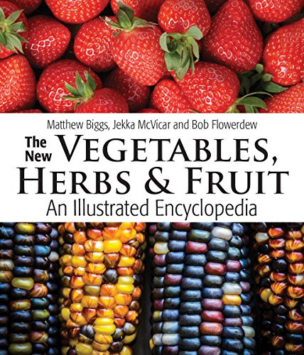 Book Cover: The New Vegetables, Herbs and Fruit: An Illustrated Encyclopedia