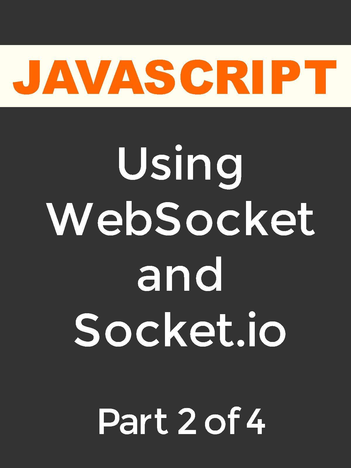 Web Socket, Part 2 of 4