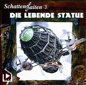 Die lebende Statue (Schattensaiten 3) Hörspiel