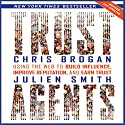 Trust Agents Revised and Updated: Using the Web to Build Influence, Improve Reputation, and Earn Trust Audiobook by Chris Brogan, Julien Smith Narrated by Chris Brogan