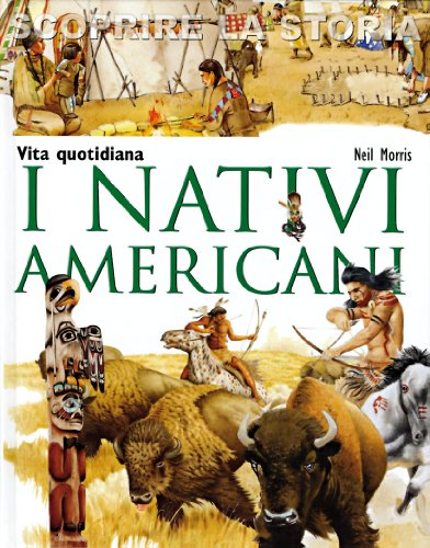 I nativi americani Vita quotidiana Scoprire la storia PDF