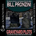 Graveyard Plots: The Best Short Stories of Bill Pronzini (       UNABRIDGED) by Bill Pronzini Narrated by Mark Douglas Nelson
