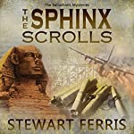 The Sphinx Scrolls: The Ballashiels Mysteries, Book 1 | Stewart Ferris