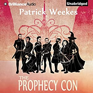 The Prophecy Con (Rogues of the Republic, Book 2) - Patrick Weekes
