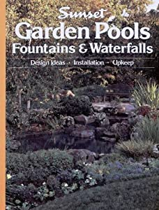 Garden pools fountains waterfalls sunset magazines for Garden pool book
