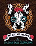img - for Dog Sugar Skull Coloring Book: Dia de Los Perros: A Unique White & Black Background Paper Adult Coloring Book For Dog Lovers, Men, Women, Teens & ... Relaxation Stress Relief & Art Color Therapy) book / textbook / text book