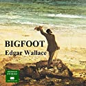 Bigfoot (       UNABRIDGED) by Edgar Wallace Narrated by Peter Joyce