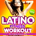 Latino Fitness Workout 2013 - 30 Fitness Dance Hits, Merengue, Salsa, Reggaeton, Kuduro, Running, Aerobics
