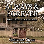 Always & Forever: A Saga of Slavery and Deliverance: Plantation Series, Book 1 | Gretchen Craig