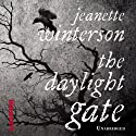 The Daylight Gate (       UNABRIDGED) by Jeanette Winterson Narrated by Sian Thomas