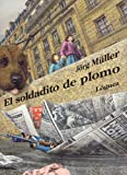El Soldadito De Plomo/the Lead Soldier (Rosa Y Manzana) (Spanish Edition)