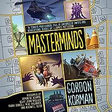 Masterminds (       UNABRIDGED) by Gordon Korman Narrated by Ramon De Ocampo, Kelly Jean Badgley, Tarah Consoli, Mike Rylander, Maxwell Glick