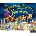 Der Weihnachtsmann kommt nach N�rnberg: Wenn der Weihnachtsmann mit seinem gro�en Schlitten die Geschenke vom Nordpol nach N�rnberg bringt, dann erwartet ihn jedes Jahr ein spannendes Abenteuer.