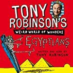 Tony Robinson's Weird World of Wonders: Egyptians | Tony Robinson