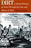 Dirt;: A social history as seen through the uses and abuses of dirt