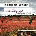 Heidegrab Hörbuch von Kathrin Hanke, Claudia Kröger Gesprochen von: Saskia Kästner