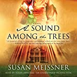 A Sound Among the Trees: A Novel | Susan Meissner
