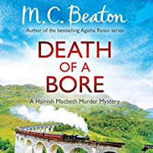 Death of a Bore: Hamish Macbeth, Book 20 Audiobook by M. C. Beaton Narrated by David Monteath