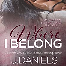 Where I Belong (       UNABRIDGED) by J. Daniels Narrated by Stella Bloom