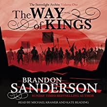The Way of Kings: The Stormlight Archive (       UNABRIDGED) by Brandon Sanderson Narrated by Michael Kramer, Kate Reading