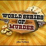 World Series of Murder | John Vorhaus