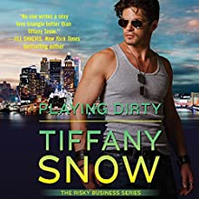 Playing Dirty: Risky Business, Book 2 (       UNABRIDGED) by Tiffany Snow Narrated by Laura Hopatcong