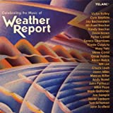 "Celebrating the Music of Weather Reportvon ""Various"""