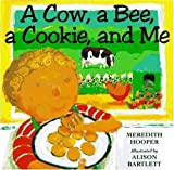 A Cow, A Bee, A Cookie, and Me (0753450674) by Hooper, Meredith