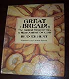 img - for Great Bread! The Easiest Possible Way to Make Almost 100 Kinds book / textbook / text book
