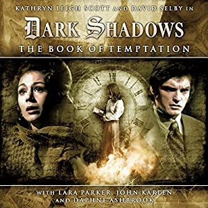 Dark Shadows Series 1.2: The Book of Temptation Audiobook