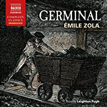 Germinal (       UNABRIDGED) by Émile Zola Narrated by Leighton Pugh