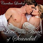 Love in the Time of Scandal: Scandals, Book 3 | Caroline Linden