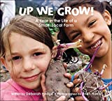 img - for Up We Grow!: A Year in the Life of a Small Local Farm book / textbook / text book
